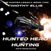 Hunted Hero Hunting by  Timothy Ellis audiobook