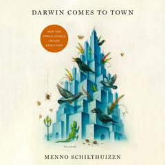 Darwin Comes to Town by Menno Schilthuizen audiobook