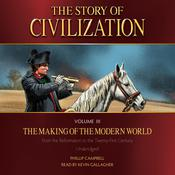 The Story of Civilization Volume 3: The Making of the Modern World by  Phillip Campbell audiobook