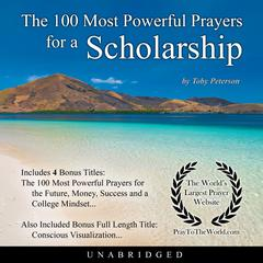 The 100 Most Powerful Prayers for a Scholarship by Toby Peterson audiobook