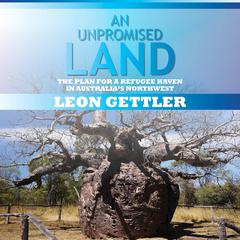 An Unpromised Land by Leon Gettler audiobook