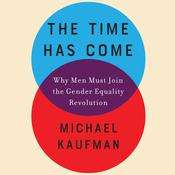 The Time Has Come by  Michael Kaufman PhD audiobook