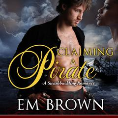 Claiming a Pirate by E. M. Brown audiobook