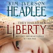 Liberty by  Kim Iverson Headlee audiobook