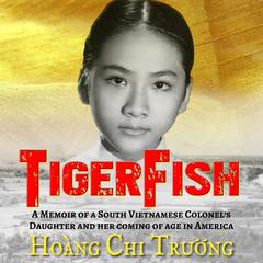 TigerFish by Hoang Chi Truong audiobook