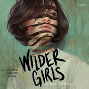 Wilder Girls by  Rory Power audiobook