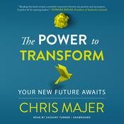 The Power to Transform by  Chris Majer audiobook