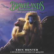 Bravelands #4: Shifting Shadows by  Erin Hunter audiobook