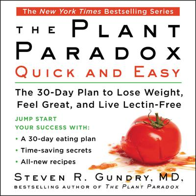 The Plant Paradox Quick and Easy by Steven R. Gundry audiobook