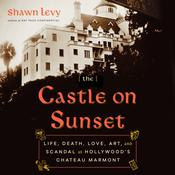 The Castle on Sunset by  Shawn Levy audiobook