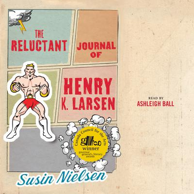 The Reluctant Journal of Henry K. Larsen by Susin Nielsen audiobook