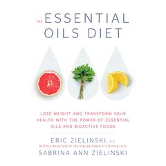 The Essential Oils Diet by Sabrina Ann Zielinski audiobook