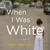 When I Was White by  Sarah Valentine audiobook
