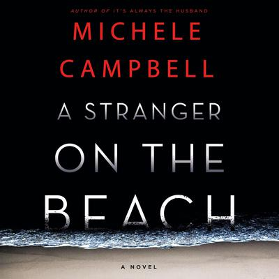 A Stranger on the Beach by Michele Campbell audiobook