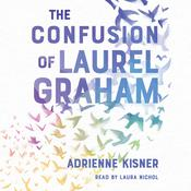 The Confusion of Laurel Graham by  Adrienne Kisner audiobook