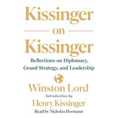Kissinger on Kissinger by Winston Lord audiobook