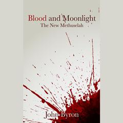 Blood and Moonlight by John Byron audiobook