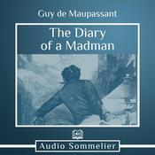 The Diary of a Madman by  Guy de Maupassant audiobook