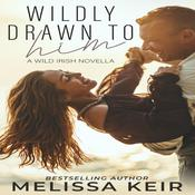 Wildly Drawn to Him by  Melissa Keir audiobook