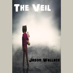 The Veil by Jason Wallace audiobook