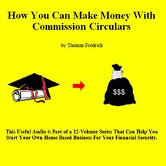 How To Make Money With Commission Circulars by Thomas Fredrick audiobook