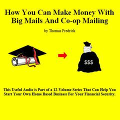 How To Make Money With Big Mails And Co-op Mailing by Thomas Fredrick audiobook