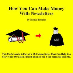 10. How To Make Money With Newsletters by Thomas Fredrick audiobook