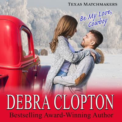 Be My Love, Cowboy by Debra Clopton audiobook