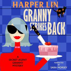 Granny Strikes Back by Harper Lin audiobook
