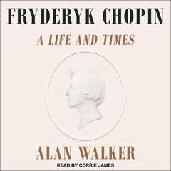 Fryderyk Chopin by Alan Walker audiobook