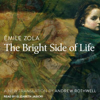 The Bright Side of Life  by Émile Zola audiobook