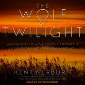 The Wolf at Twilight by  Kent Nerburn audiobook