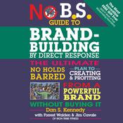 No B.S. Guide to Brand-Building by Direct Response by  Dan S. Kennedy audiobook
