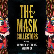The Mask Collectors by  Ruvanee Pietersz Vilhauer audiobook