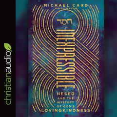 Inexpressible by Michael Card audiobook