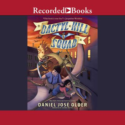 Dactyl Hill Squad by Daniel José Older audiobook