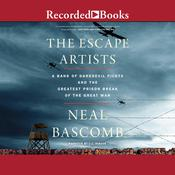 The Escape Artists by  Neal Bascomb audiobook