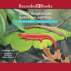 About Amphibians/Sobre Los Anfibios by Cathryn Sill audiobook