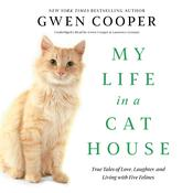My Life in a Cat House by  Gwen Cooper audiobook
