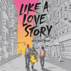 Like a Love Story by Abdi Nazemian audiobook