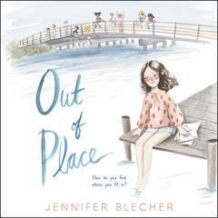 Out of Place by Jennifer Blecher audiobook