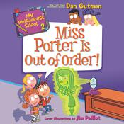 My Weirder-est School #2: Miss Porter Is Out of Order! by  Dan Gutman audiobook