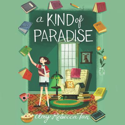 A Kind of Paradise by Amy Rebecca Tan audiobook