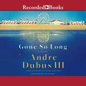 Gone So Long by  Andre Dubus III audiobook