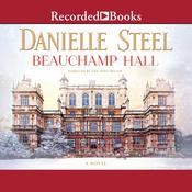 Beauchamp Hall by  Danielle Steel audiobook