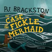The Case of the Fickle Mermaid by  P. J. Brackston audiobook