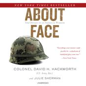 About Face by  Colonel David H. Hackworth (US Army, Ret.) audiobook