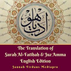 The Translation of Surah Al-Fatihah & Juz Amma English Edition by Jannah Firdaus Mediapro audiobook