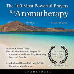 The 100 Most Powerful Prayers for Aromatherapy by Toby Peterson audiobook