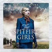 The Spitfire Girls by  Soraya M. Lane audiobook